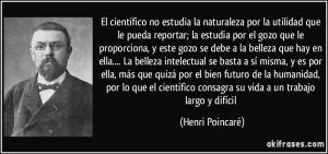 frase-el-cientifico-no-estudia-la-naturaleza-por-la-utilidad-que-le-pueda-reportar-la-estudia-por-el-henri-poincare-126291